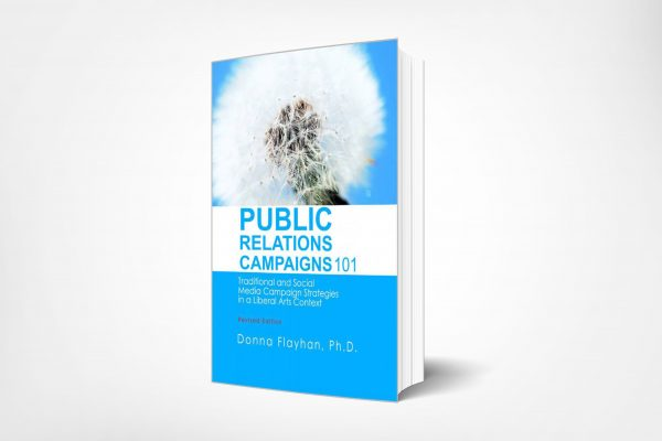 184 PUBLIC-RELATIONS-CAMPAIGNS-101-–-Traditional-and-Social-Media-Campaign-Strategies-in-a-Liberal-Arts-Context-–-REVISED-EDITION