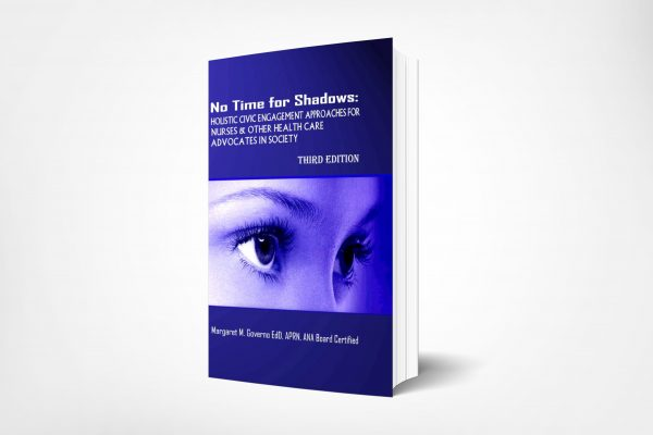 315 No-Time-For-Shadows-Holistic-Civic-Engagement-Approaches-for-Nurses-and-other-Health-Care-Advocates-in-Society-3rd-Edition